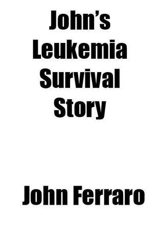 John's Leukemia Survival Story