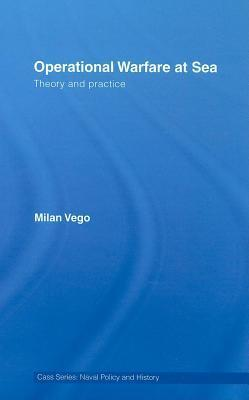 Operational Warfare at Sea Theory and Practice, Second Edition