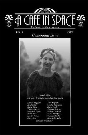 A Cafe in Space: The Anais Nin Literary Journal, Volume 1
