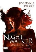 Nightwalker (Jägerin der Nacht, #1)