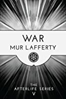 War (The Afterlife Series, #5)