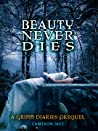 Beauty Never Dies (The Grimm Diaries Prequels, #3)