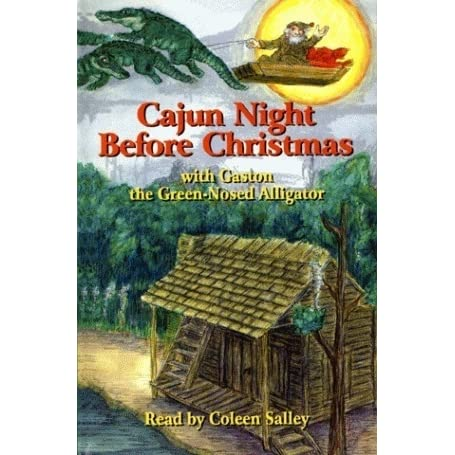 cajun night before christmasrgastonr the green nosed alligator by coleen salley