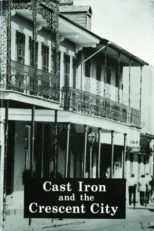 Cast Iron and the Crescent City
