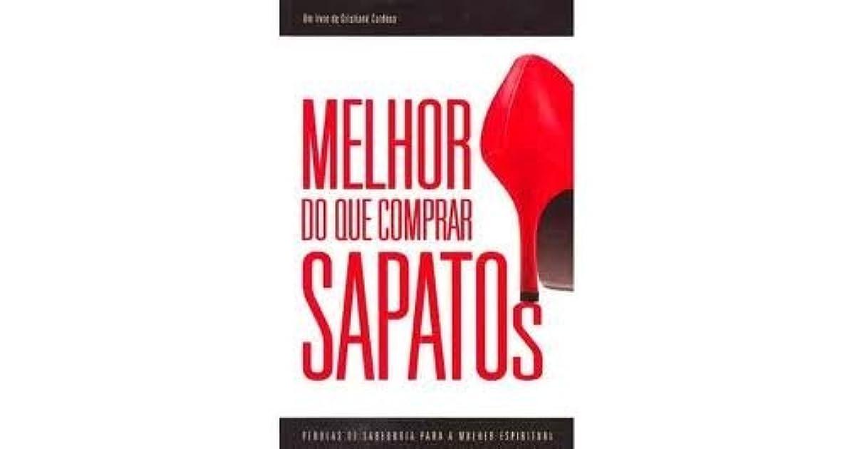 4f94992afa Melhor Do Que Comprar Sapatos by Cristiane Cardoso