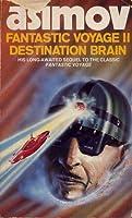 Fantastic Voyage II: Destination Brain