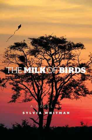 The Milk of Birds by Sylvia Whitman