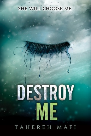 Destroy Me by Tahereh Mafi