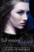 Full Moon Kisses (Full Moon, #3)