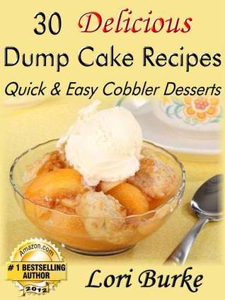 30 Delicious Dump Cake Recipes by Lori Burke