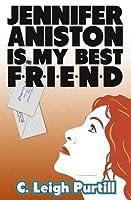 Jennifer Aniston is My Best Friend