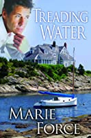 Treading Water (Treading Water, #1) by Marie Force