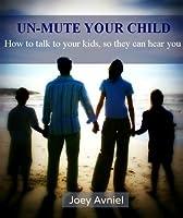 Un-Mute Your Child