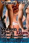 When a Pack Dies (Wyoming Wild #1)