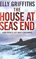 The House at Sea's End (Ruth Galloway #3)