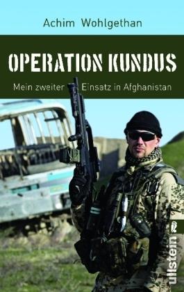 Operation Kundus : mein zweiter Einsatz in Afghanistan