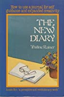 New Diary How to Use a Journal for Self Guidance and Expanded Creativity