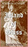 Island of Glass (Dragonblade Trilogy, #2)