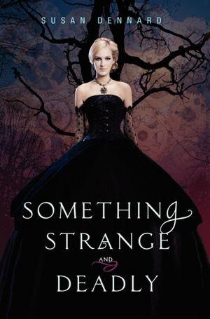 Something Strange and Deadly (Something Strange and Deadly #1)