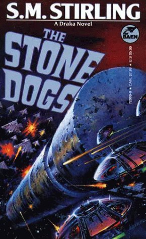 The Stone Dogs (Draka, #3) by S.M. Stirling