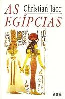 As Egípcias: retrato de mulheres do Egipto faraónico