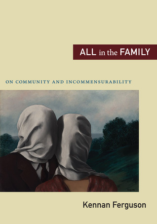 All in the Family: On Community and Incommensurability