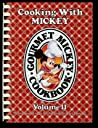 Cooking with Mickey (Gourmet Mickey Cookbook, Volume II)