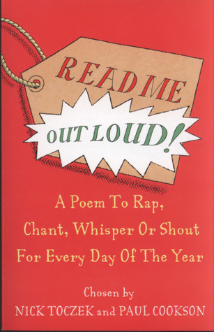 Read Me Out Loud A Poem For Every Day Of The Year By Nick Toczek Audio recordings of classic and contemporary poems read by poets and actors, delivered every day. read me out loud a poem for every day