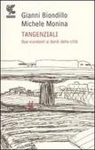 Tangenziali: due viandanti ai bordi della città