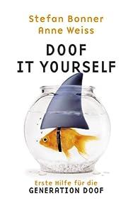 Doof It Yourself: erste Hilfe für die Generation Doof