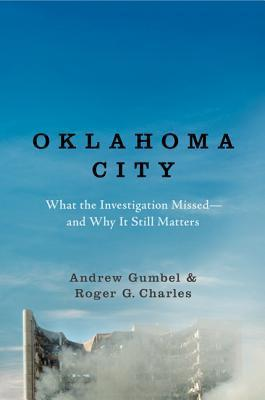 Oklahoma City What the Investigation Missed--and Why It Still Matters