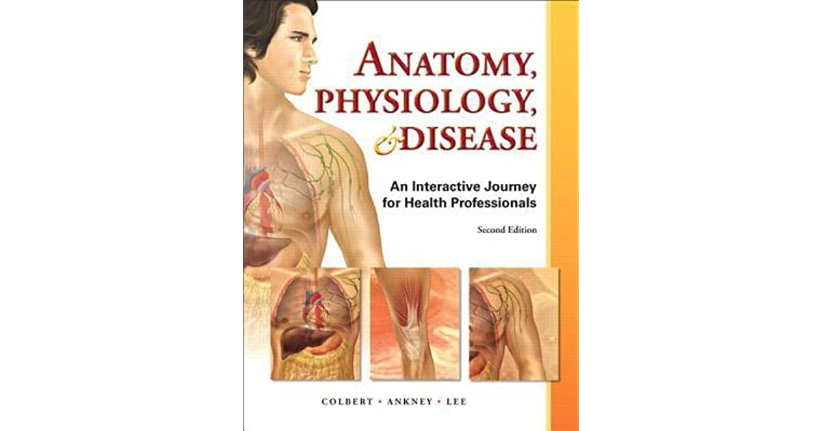 Anatomy, Physiology, & Disease: An Interactive Journey for Health ...