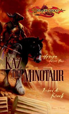 Kaz the Minotaur by Richard A  Knaak