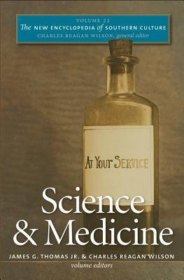 The New Encyclopedia of Southern Culture Volume 22 Science and Medicine