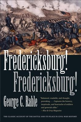 Fredericksburg! Fredericksburg! (Civil War America)