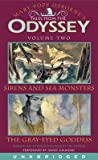 Tales From the Odyssey, Volume 2: Sirens and Sea Monsters / The Gray-Eyed Goddess