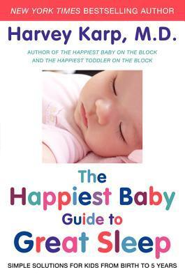 The-Happiest-Baby-Guide-to-Great-Sleep-Simple-Solutions-for-Kids-from-Birth-to-5-Years