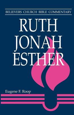Ruth, Jonah, Esther by Eugene F. Roop