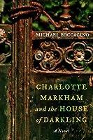 Charlotte Markham and the House of Darkling: A Novel