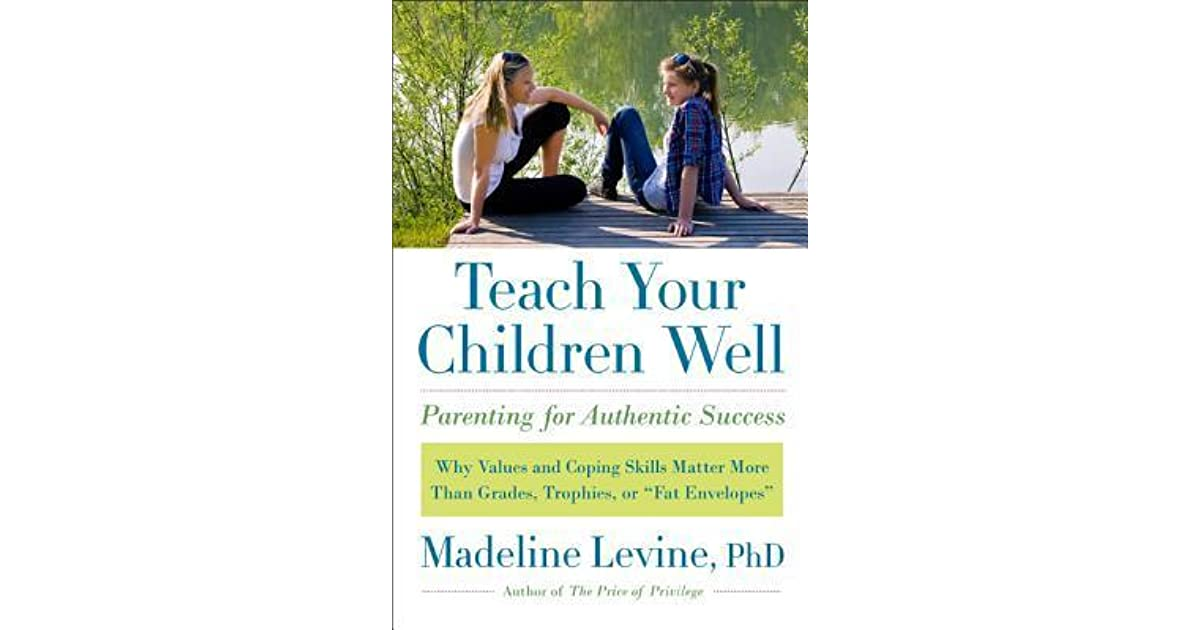 Teach Your Children Well: Why Values and Coping Skills