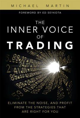 The-Inner-Voice-of-Trading-Eliminate-the-Noise-and-Profit-from-the-Strategies-That-Are-Right-for-You