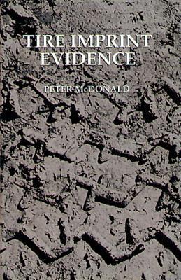 Tire Imprint Evidence by Peter McDonald