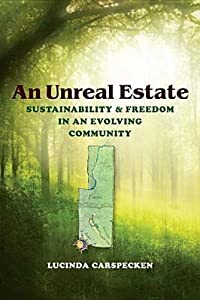 An Unreal Estate: Sustainability and Freedom in an Evolving Community