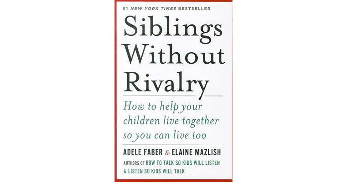 Siblings without rivalry how to help your children live together siblings without rivalry how to help your children live together so you can live too by adele faber fandeluxe Document