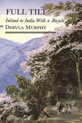 Dervla Murphy - Full Tilt