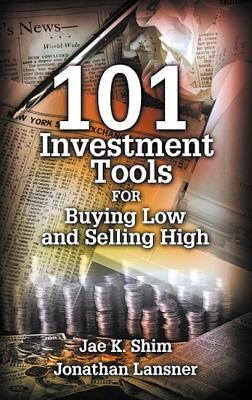 101 Investment Tools for Buying Low and Selling High (2001)