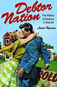 Debtor Nation: The History of America in Red Ink