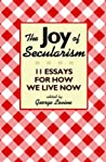 The Joy of Secularism by George Lewis Levine