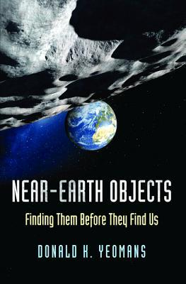 Near-Earth Objects: Finding Them Before They Find Us