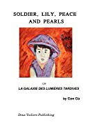 Soldier, Lily, Peace and Pearls: La Galaxie des lumi�res tardives